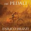 Enrico Brizzi - In Piedi sui Pedali