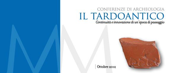 Conferenze di archeologia: il Tardoantico