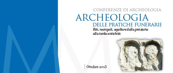 Conferenze di archeologia. Archeologia delle pratiche funerarie