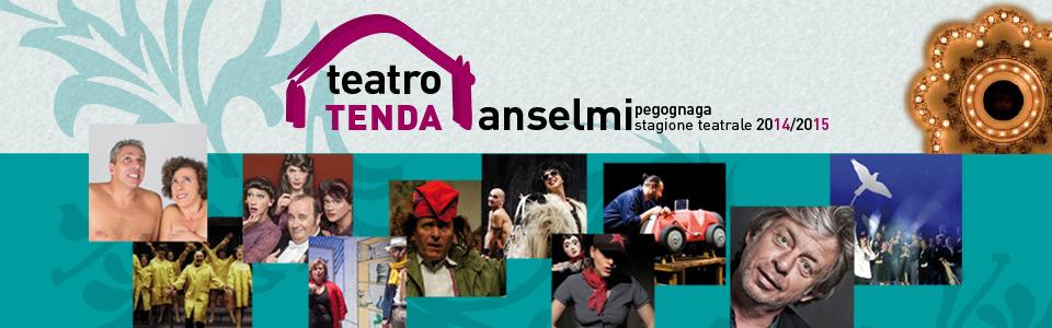 Teatro Tenda Anselmi. Stagione teatrale 2014-2015