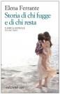 Storia di chi fugge e di chi resta | Elena Ferrante