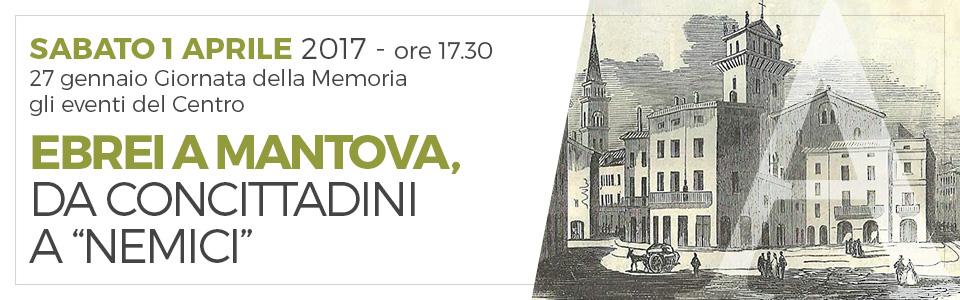 Ebrei a Mantova, da concittadini a nemici