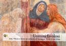 Uomini favolosi - Arte, Pittura e Storie nel cenacolo di Giuseppe, Giulio e Ugo Sissa