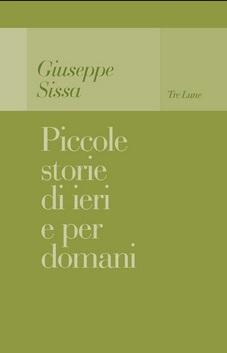 Giuseppe Sissa, Piccole storie di ieri e per domani